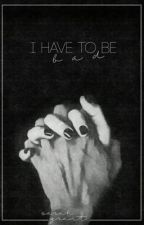 I have to be BAD by sarahgrantwriter