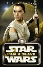 Star Wars: I Am a Slave ✓ by SapphireAlena
