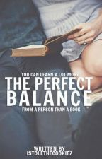 The Perfect Balance by istolethecookiez