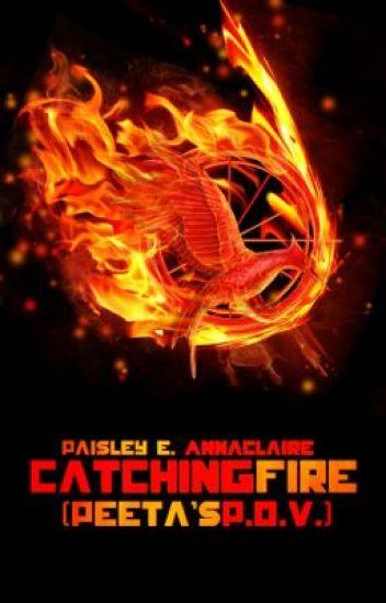 Catching Fire (Peeta's P.O.V.)