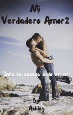 Mi verdadero amor 2  by AshleyASandoval