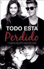 ∞Todo esta perdido∞ (Justin y tu) by SiempreBelieber