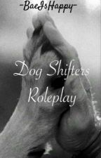 Dog Shifters RP by -BaeIsHappy-