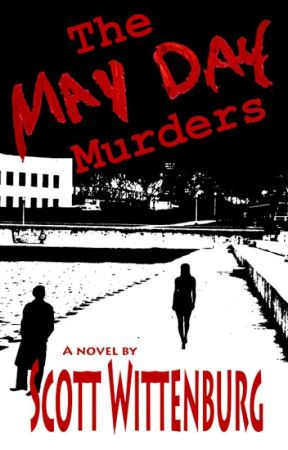 The May Day Murders by ScottWittenburg