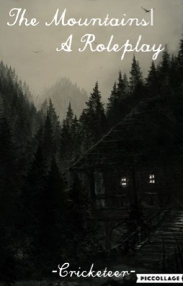 The Mountains   An Original Roleplay   CLOSED  