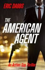 THE AMERICAN AGENT by ericdabbs