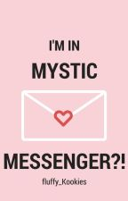 I'm in Mystic Messenger?! by intaetwined