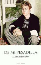 De Mi Pesadilla, Al Mejor Sueño|Terminada| by PeterCheshire