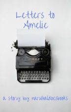 Letters to Amelie by narwhaldoesbooks