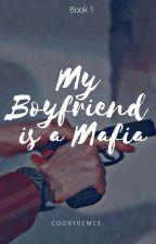 My Boyfriend Is A Mafia by cookyremce