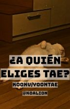 ¿a quién eliges, tae? ; ¿kookv o yoontae? by Koalion