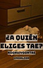 ¿a quién eliges, tae? + ¿kookv o yoontae? by Koalion