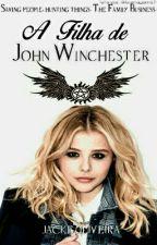 A Filha De John Winchester by jacke_mso