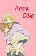 Amor & Odio ~♥~(EDITANDO)~♥~ by Ryokko-Chan