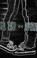 With You << Magcon by tortinha_de_morango