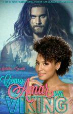 Como Amar um Viking  (Em Breve) by MichelleCastelli