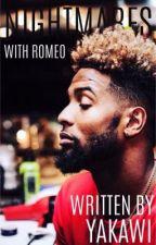Nightmares With Romeo| OBJ by yakawi