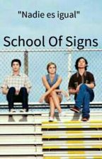 School Of Signs •Proximamente• by Madness_Hemmings