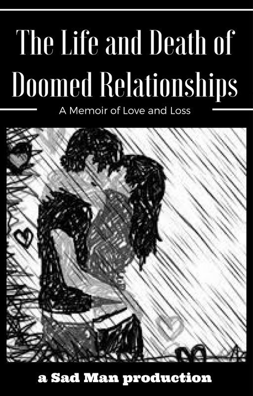 The Life and Death of a Relationship by Dichotomous_Me