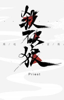 (Edit Hoàn) Sát Phá Lang - Priest