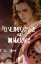 Hermione Granger and The Marauders by Errol_Turner
