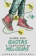 Clube dos idiotas & confusões de melodias by Elfa_Magica