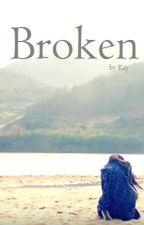 Broken by kaylazy