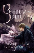 Shadow-Blooded by masheena