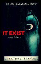 It Exist by Gayathri_Sarvani