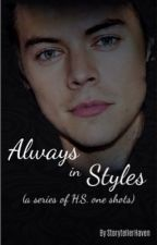Always in Styles (H.S. one shots) by StorytellerHaven