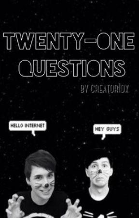 Twenty-one Questions || Phan au by creator1dx