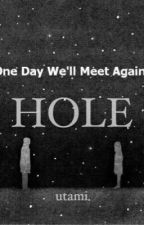 Hole by miss_yaz