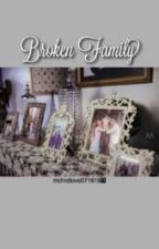Broken Family (AlDub Fanfic) by FangirlQueen16