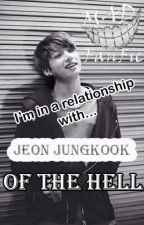 """~In A Relationship With Jungkook of The HELL~ """"COMPLETE"""" by Mngnuu"""