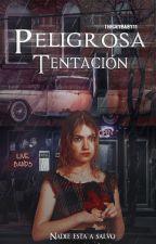 Peligrosa Tentacion. (Sin editar) [BORRADOR] by TheCryBaby11
