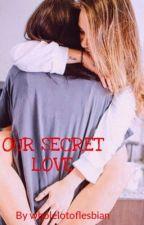 Our secret love (girlxgirl) Teacher/Student. by meganpring