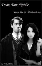 Dear, Tom Riddle. by miss_tybaby