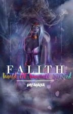 Falith #Wattys2016 (World of Warcraft Inspired) by Empyreanx