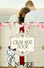 CRUSH NEXT DOOR by Scorpio1911
