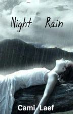 NIGHT RAIN (Completed) by camifreed