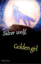 Silver wolf, Golden girl by BookF_lover