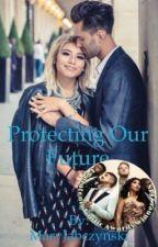 Protecting Our Future by MaryJabczynski