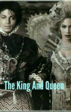 The King and Queen👑 (Slowly Updating) by mjj_is_bae