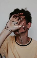 FATAL FLAW || A.P by wickedfaeries