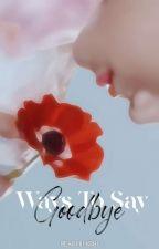 Ways To Say Goodbye • vmin [✓] by peachihobi