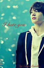 i hate you {Tome 2} by Sasa_b1a4
