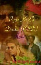Pyar Ke Ek Dasta ......( CID) by AngelLeeana