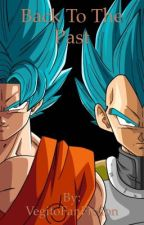 Back to the Past [ A Dragon Ball Z Time Travel FanFiction ] by VegitoFanFiction