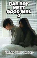 BAD BOY MEET GOOD GIRL 2 by Amoymoy31