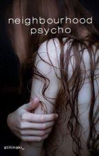 neighbourhood psycho [h.s] by Stillinski_